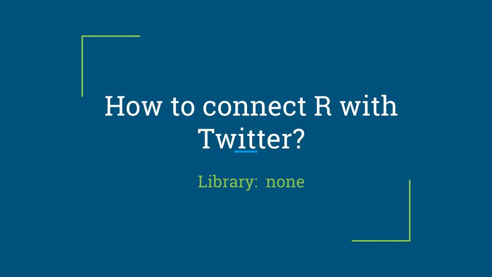 How to connect R with Twitter?
